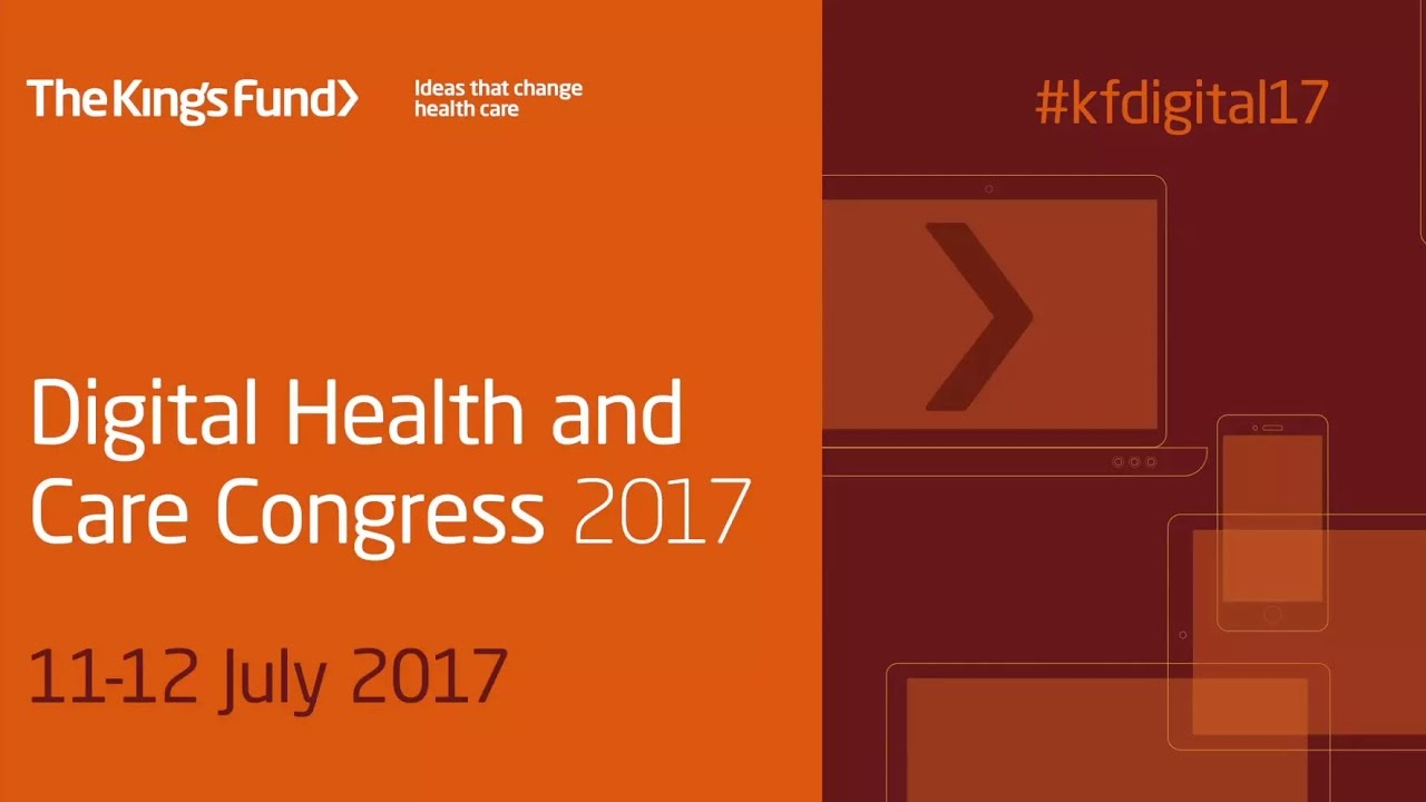 Kings Fund Digital Health and Care Congress 2017